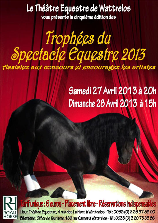 """"""" Trophées du Spectacle Equestre 2013 """" à Wattrelos, samedi 27 et dimanche 28 avril 2013"""