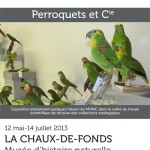 """Exposition """"Perroquets et Cie"""" à La Chaux de Fonds (Suisse), du 12 mai au 14 juillet 2013"""