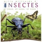 """Exposition """"Mille milliards d'Insectes, et nous, et nous, et nous !"""" à Châteaudun (28), du 17 mai 2013 au 06 janvier 2014"""