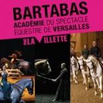 """Spectacle équestre """"Bartabas"""" à Paris (75), à la grande halle de la Villette, du 07 au 30 juin 2013"""