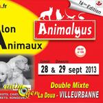 16 ème Salon animalier « Animalyus » à Villeurbanne (69), samedi 28 et dimanche 29 septembre 2013