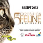 5 ème Exposition Féline à Saint Denis (97, La Réunion), le dimanche 15 septembre 2013