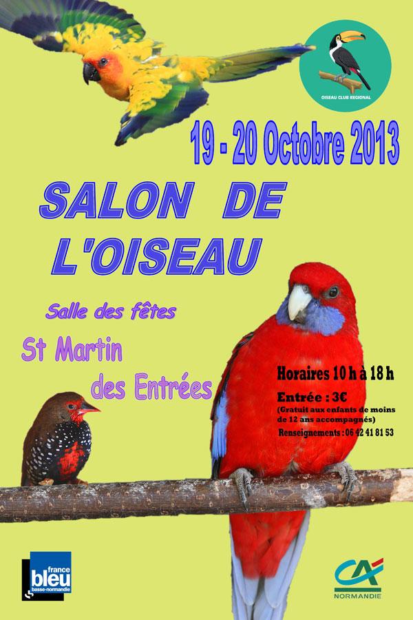 Salon de l'Oiseau à Saint Martin des Entrées (14), du samedi 19 au dimanche 20 octobre 2013