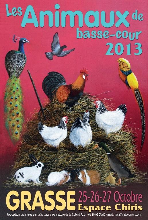 17 ème Exposition Internationale d'Animaux de basse-cour à Grasse (06), du vendredi 25 au dimanche 27 octobre 2013