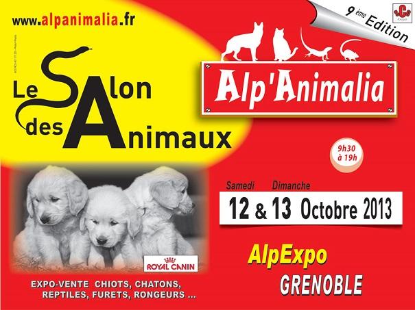 9 ème Salon Alp'Animalia à Grenoble (38), du samedi 12 au dimanche 13 octobre 2013
