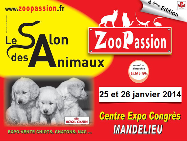"""4 ème Salon des animaux """"Zoopassion"""" à Mandelieu (06), du samedi 25 au dimanche 26 janvier 2014"""