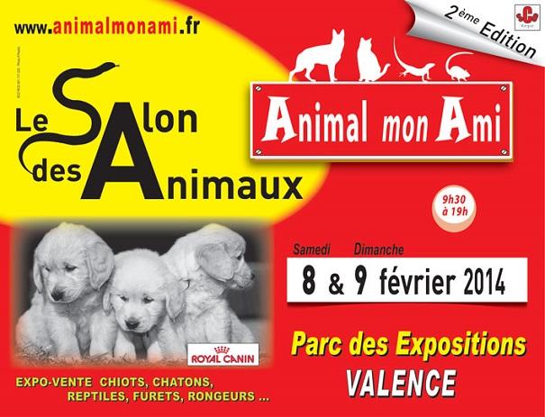2 ème Salon des Animaux «Animal mon Ami» à Valence (26), du samedi 08 au dimanche 09 février 2014