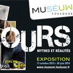 Exposition Ours, mythes et réalités à Toulouse (31), du vendredi 11 octobre 2013 au lundi 30 juin 2014