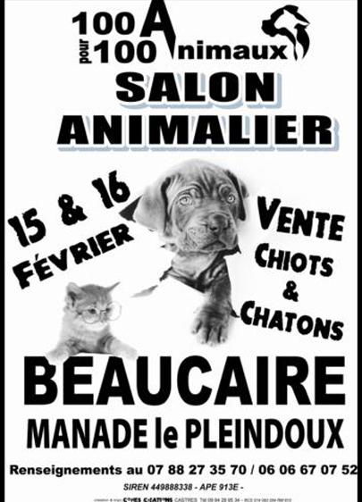 """1 er Salon animalier """"100 pour 100 Animaux"""" à Beaucaire (30), du samedi 15 au dimanche 16 février 2014"""