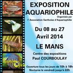 Exposition aquariophile au Mans (72), du mardi 08 au dimanche 27 avril 2014