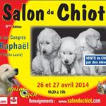 9 ème Salon du Chiot à Saint Raphaël (83), du samedi 26 au dimanche 27 avril 2014