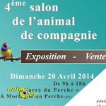 4 ème Salon de l'animal de compagnie à Mortagne au Perche (61), le dimanche 20 avril 2014
