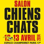 """3 ème """"Salon Chiens Chats"""" à Paris (75), du samedi 12 au dimanche 13 avril 2014"""