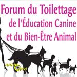 Forum du Toilettage, de l'Education Canine et du Bien-être Animal à Paris (75), du dimanche 18 au lundi 19 mai 2014