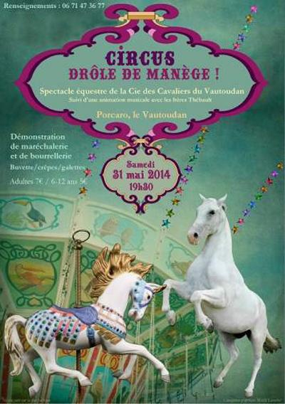 Spectacle équestre « Circus, Drôle de Manège » à Porcaro (56), le samedi 31 mai 2014