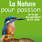 """Exposition """"La nature pour passion ! """" aux Lucs sur Boulogne (85), du samedi 26 avril au dimanche 31 août 2014"""