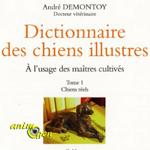 """Le """"Dictionnaire des chiens illustres à l'usage des maîtres cultivés"""" (André Demontoy)"""
