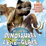 """exposition """"De l'ère des Dinosaures à l'ère de Glace"""" se tient à à Paris, du samedi 05 juillet au dimanche 31 août 2014"""