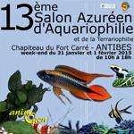 13 ème Salon Azuréen d'Aquariophilie et de la Terrariophilie à Antibes (06), du samedi 31 janvier au dimanche 1 er février 2015