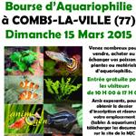 Bourse d'Aquariophilie à Combs-la-Ville (77), le dimanche 15 mars 2015