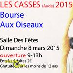 Bourse aux oiseaux aux Casses (11), le dimanche 08mars 2015