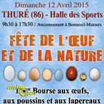 Fête de l'œuf et 12 Bourse aux œufs, aux poussins et aux lapereaux à Thuré (86), le dimanche 12 avril 2015