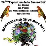 75 ème Exposition de la Basse-cour, d'Oiseaux d'élevages, Artisans et Produits du Terroir à Montbéliard (25), samedi 28 et dimanche 29 mars 2015