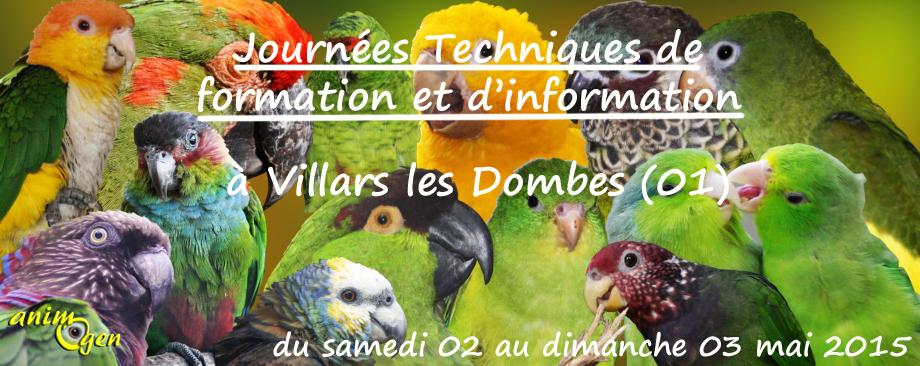 Journées Techniques de formation et d'information aviaire à Villars les Dombes (01), du samedi 02 au dimanche 03 mai 2015