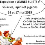 Exposition « Jeunes Sujets » volailles, lapins et pigeons aux Brenets (Suisse), du samedi 16 au dimanche 17 mai 2015