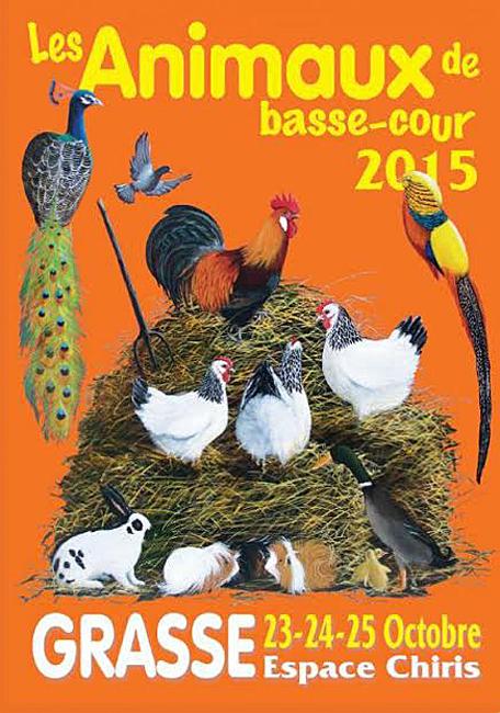 19 ème Exposition Internationale d'Animaux de basse-cour à Grasse (06), du vendredi 23 au dimanche 25 octobre 2015