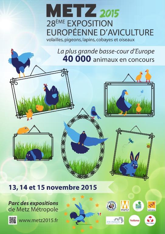 28 ème Exposition européenne d'aviculture à Metz (57), les vendredi 13, samedi 14 et dimanche 15 novembre 2015