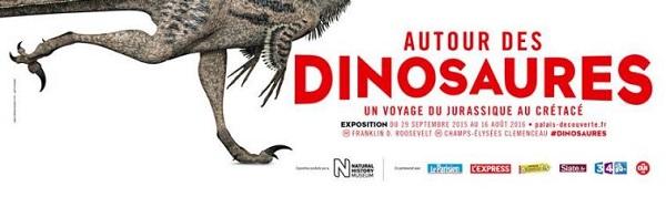 Exposition « Autour des dinosaures » à Paris (75), du mardi 29 septembre 2015 au mardi 16 août 2016