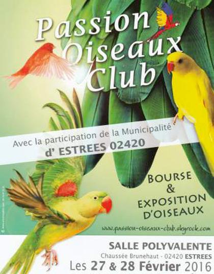 Bourse et exposition d'oiseaux à Estrées (02), du samedi 27 au dimanche 28 février 2016