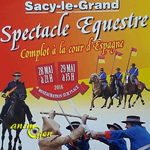 """Spectacle équestre """"Complot à la cour d'Espagne"""" à Sacy le Grand (60), du samedi 28 au dimanche 29 mai 2016"""