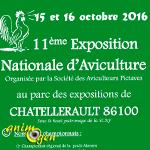 11 ème Exposition Nationale d'Aviculture à Châtellerault (86), du samedi 15 au dimanche 16 octobre 2016