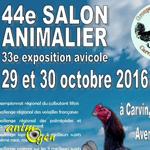 44 ème Salon animalier et 33 ème Exposition avicole à Carvin (62), du samedi 29 au dimanche 30 octobre 2016