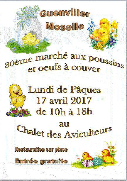 30 ème édition du Marché aux poussins et oeufs à couver à Guenviller (57), le lundi 17 avril 2017