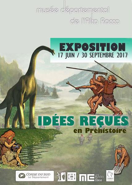 """Exposition """"Idées reçues en Préhistoire"""" à Levie (Corse du Sud), du 17 juin au 30 septembre 2017"""